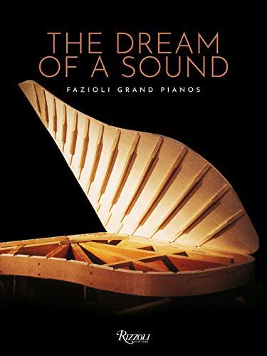 Fazioli Grand Pianos: From the Dream to the Sound