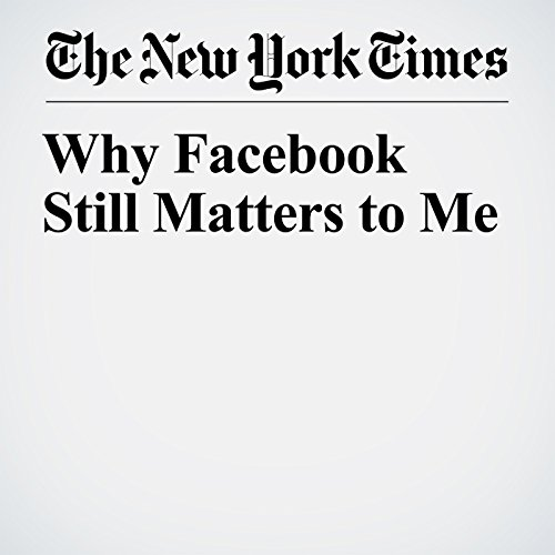 Why Facebook Still Matters to Me copertina