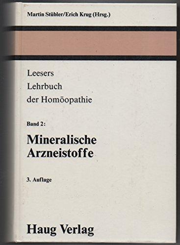 Leesers Lehrbuch der Homöopathie - Band II: Mineralische Arzneistoffe - Herausgegeben von Dr. med. Martin Stübler und Dr. med. Erich Krug