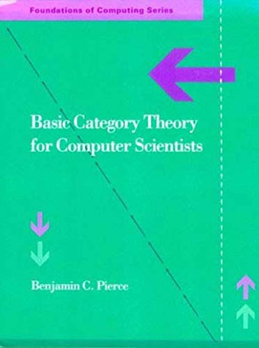 Basic Category Theory for Computer Scientists (Foundations of Computing)の詳細を見る