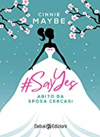 #SayYes - Abito da sposa cercasi (Mira)