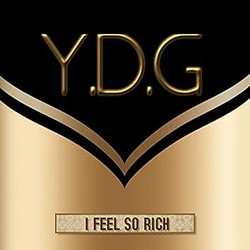 I Feel So Rich