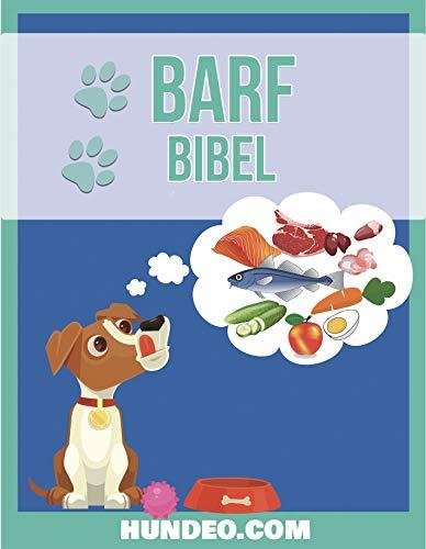 Barf Bibel: (Für jeden, der seinen Hund individuell füttern will)