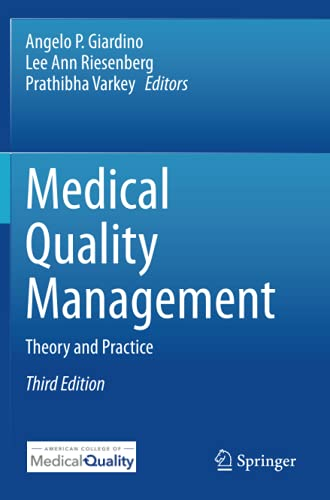 Compare Textbook Prices for Medical Quality Management: Theory and Practice 3rd ed. 2021 Edition ISBN 9783030480820 by Giardino, Angelo P.,Riesenberg, Lee Ann,Varkey, Prathibha
