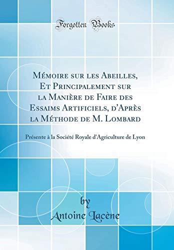 Mémoire sur les Abeilles, Et Principalement sur la Manière de Faire des...