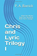 Chris and Lyric Trilogy I: Including Book One, Mtaitw,  Book Two, Heartbeat,  Book Three, Changes