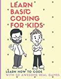 Paperback - Learn Basic Coding For Kids: Learn how to Code with 50 Awesome Real Games