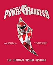 Image: Power Rangers: The Ultimate Visual History, by Ramin Zahed (Author), Jody Revenson (Author), Amy Jo Johnson (Foreword). Publisher: Insight Editions (November 6, 2018)