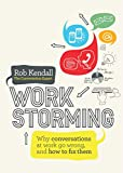 Image of Workstorming: Why Conversations at Work Go Wrong, and How to Fix Them
