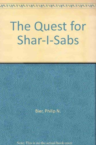 The Quest for Shar-I-Sabs