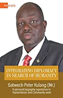 Integrating Diplomacy in Search of Humanity: A personal biography, experience in Community and Humanitarian work