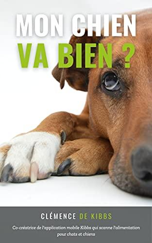 Mon chien va bien ?: 10 problèmes de santé expliqués | Épilepsie, ostéopathie canine,... (Comprendre mon chien) (French Edition)
