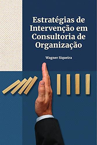 Estratégias de Intervenção em Consultoria de Organização
