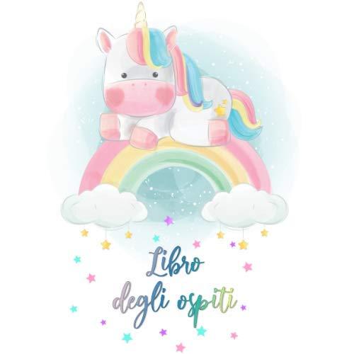 Guest Book Baby Shower o Buon Compleanno: 110 Pagine 21,5 x 21,5 Cm - Libro Degli Ospiti, Addobbi Compleanno a Tema Unicorno per Bambino o Bambina