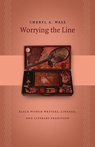 Worrying the Line: Black Women Writers, Lineage, and Literary Tradition (Gender and American Culture) by Wall, Cheryl A. (2005) Paperback
