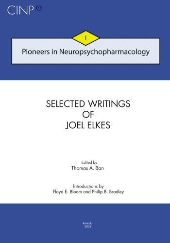 Pioneers in Neuropsychopharmacology I: Selected Writings of Joel Elkes