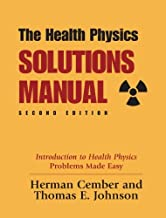 The Health Physics Solutions Manual: Introduction to Health Physics Problems Made Easy