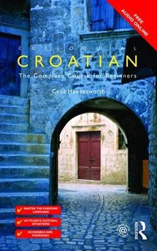 Colloquial Croatian (Colloquial Series (Book only))