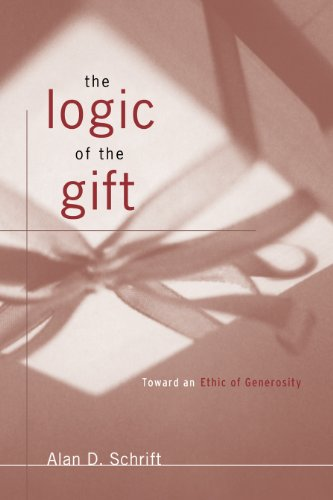 The Logic of the Gift: Toward an Ethic of Generosity (English Edition)