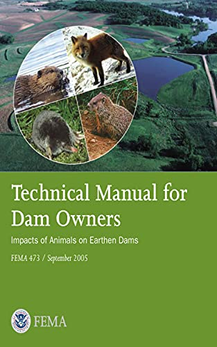 Technical Manual for Dam Owners: Impacts of Animals on Earthen Dams (English Edition)