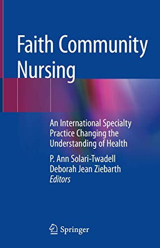 Faith Community Nursing: An International Specialty Practice Changing the Understanding of Health