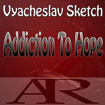 Addiction to Hope