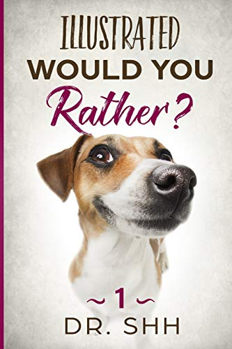 Illustrated Would You Rather?: Jokes and Game Book for Children Age 5-11 (Silly Kids and Family Scenarios)