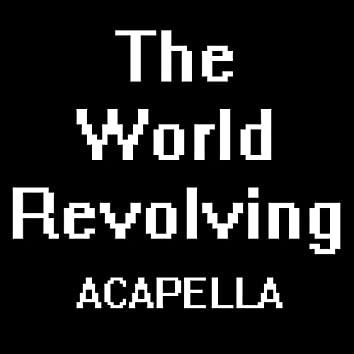 "The World Revolving (A Cappella) [From ""Deltarune""]"