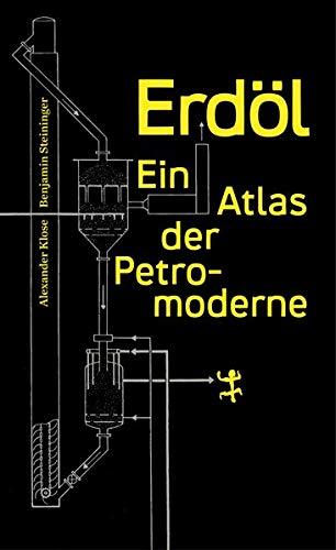 Erdöl: Ein Atlas der Petromoderne