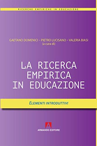 La ricerca empirica in educazione. Elementi introduttivi: Ricerche empiriche in educazione