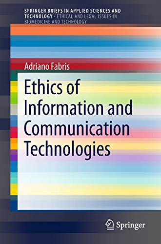 Ethics of Information and Communication Technologies (SpringerBriefs in Applied Sciences and Technology) (English Edition)