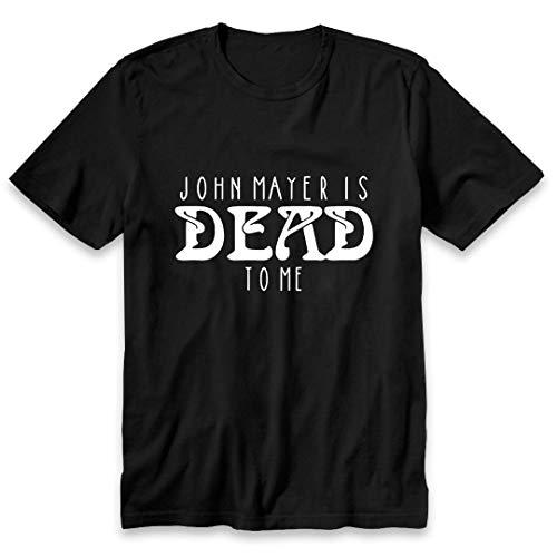 John Mayer is Dead to me Short Sleeve Adult Unisex t-Shirt DMN Black