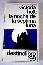 LA Noche De LA Septima/on the Night of the Seventh Moon (Destinolibro, 199) (Spanish Edition)