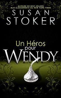 Un Héros pour Wendy (Delta Force Heroes t. 8) par [Susan Stoker, Greta O'Keefe, Valentin Translation]