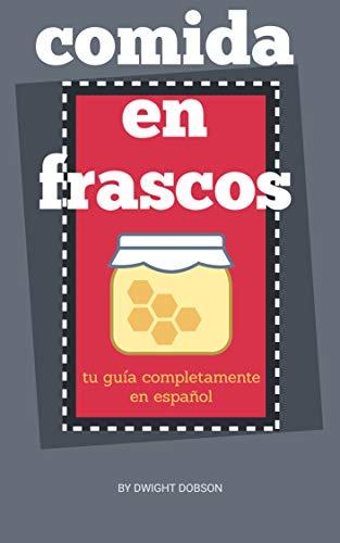 COMIDA EN FRASCO: tu guía completamente en español (Spanish Edition)