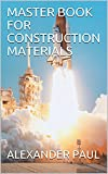 MASTER BOOK FOR CONSTRUCTION MATERIALS (English Edition)