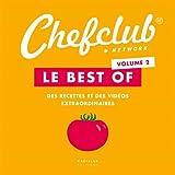 Le best of Chefclub - Volume 2, Des recettes et des vidéos extraordinaires