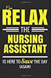 CNA love lined notebook/journal.Relax the nursing assistant is here to save the day again: Certified nursing asistant Gift