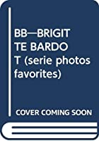 BB―BRIGITTE BARDOT (serie photos favorites)