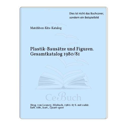 Plastik-Bausätze und Figuren. Gesamtkatalog 1980/81