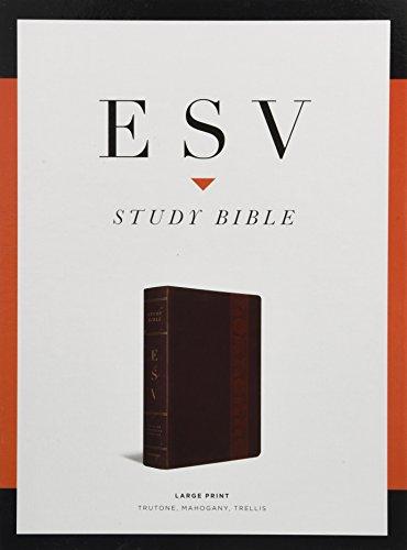 ESV Study Bible, Large Print (TruTone, Mahogany, Trellis Design)