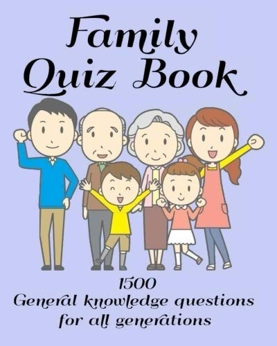 Family Quiz Book 1500 General knowledge questions for all generations