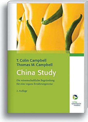 China Study: Die wissenschaftliche Begründung für eine vegane Ernährungsweise - Bio