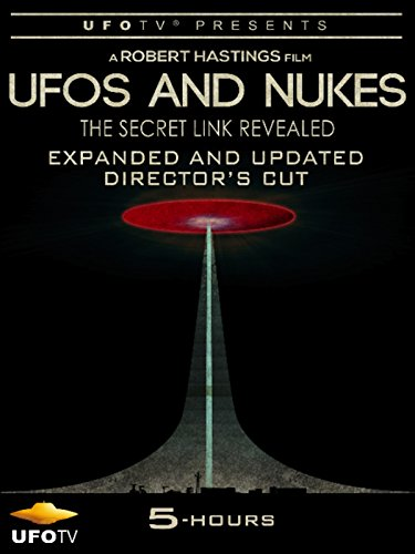 UFOs and Nukes - The Secret Link Revealed - Expanded and Updated Director's Cut