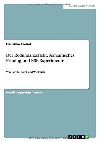 Der Redundanzeffekt. Semantisches Priming und RSE-Experimente: Von Furillü, Zomt und Wüllblich
