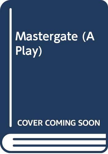 Mastergate (A Play)