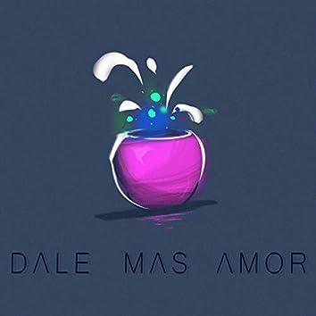 Dale Más Amor