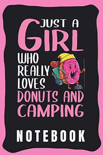 Notebook: Cute Donut And Camping Notebook for Notebooking - Funny Donut And Camping Quote: Just A Girl Who Really Loves Donuts And Camping - Small ... - Donut And Camping gift for Girls and Women.