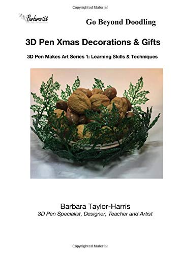3D Pen Xmas Decorations & Gifts: Learning Skills and Techniques (3D Pen Makes Art Series, Band 1)