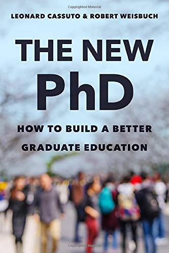 Compare Textbook Prices for The New PhD: How to Build a Better Graduate Education  ISBN 9781421439761 by Cassuto, Leonard,Weisbuch, Robert